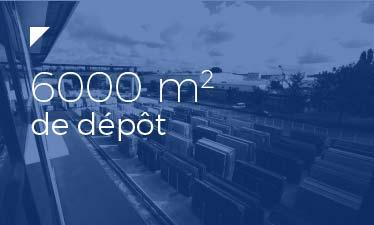 6000 mètres carrés de dépôt